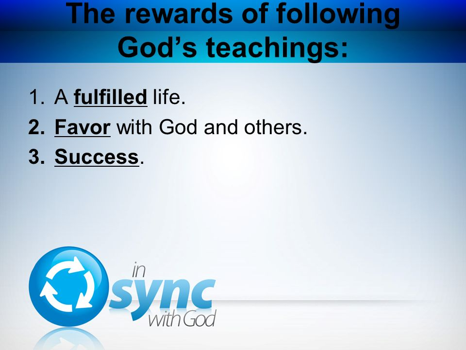 The rewards of following God's teachings: