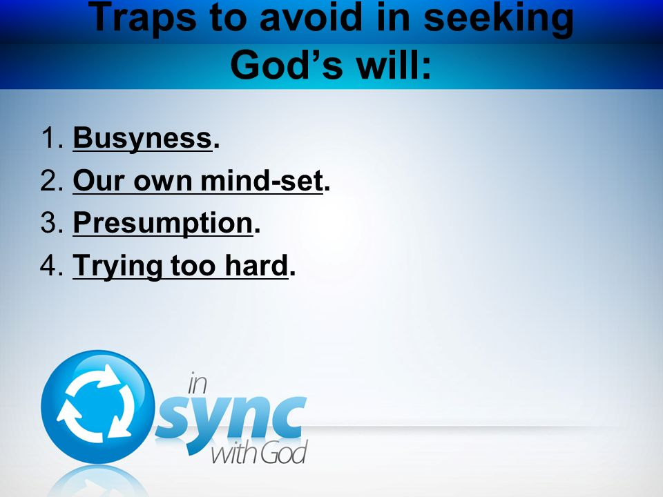 Traps to avoid in seeking God's will:
