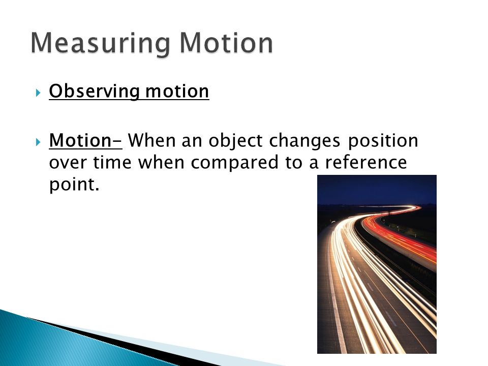 Measuring Motion Observing motion