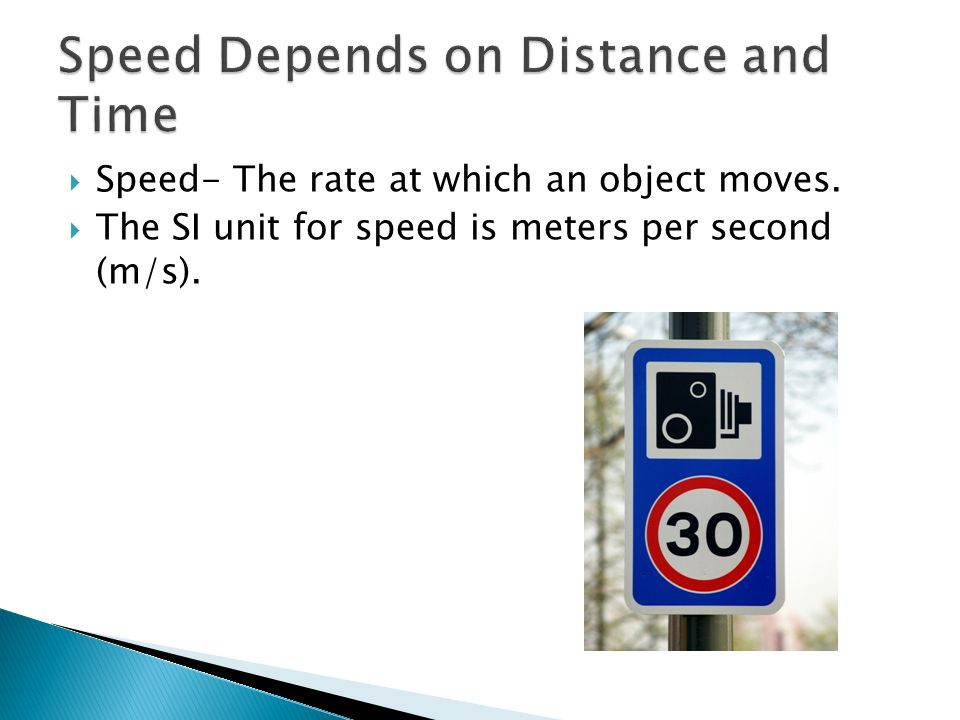 Speed Depends on Distance and Time