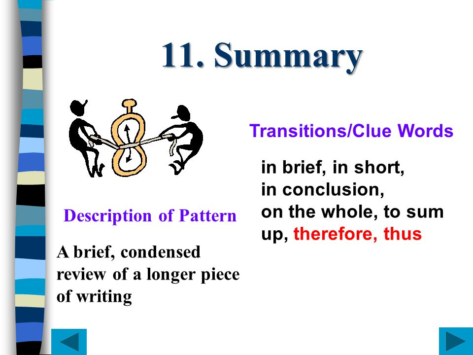 11. Summary Transitions/Clue Words in brief, in short, in conclusion,