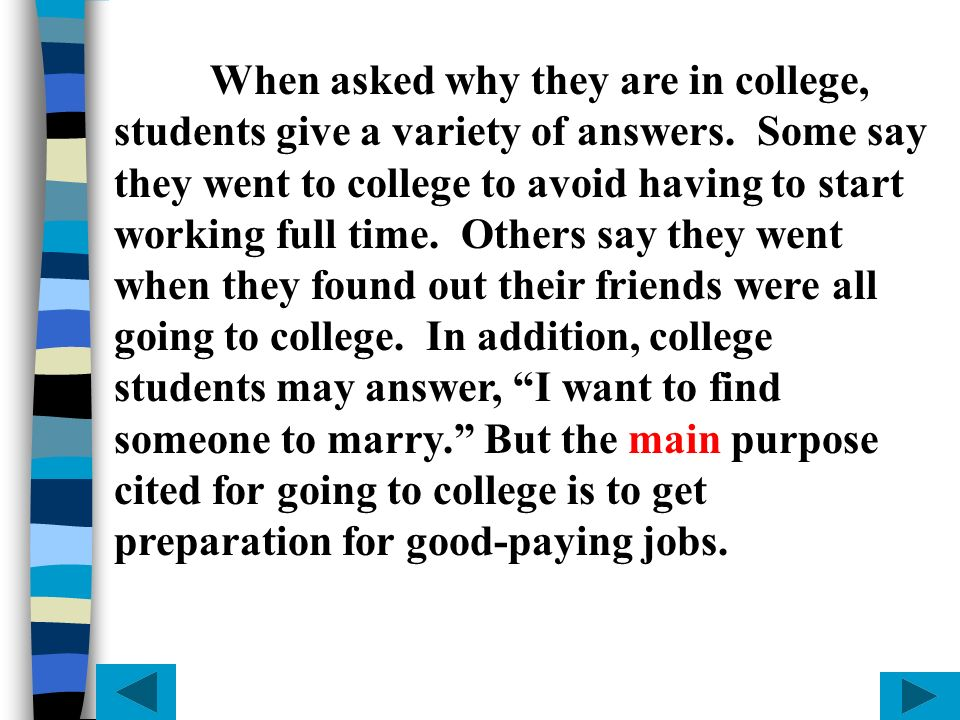 When asked why they are in college, students give a variety of answers