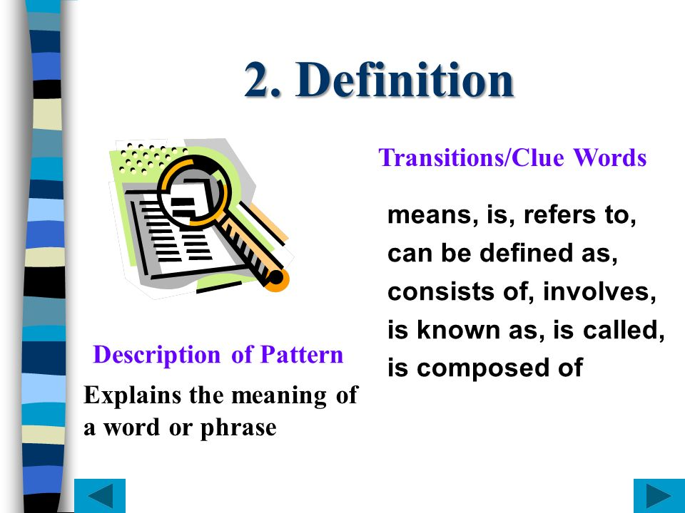 2. Definition Transitions/Clue Words means, is, refers to,