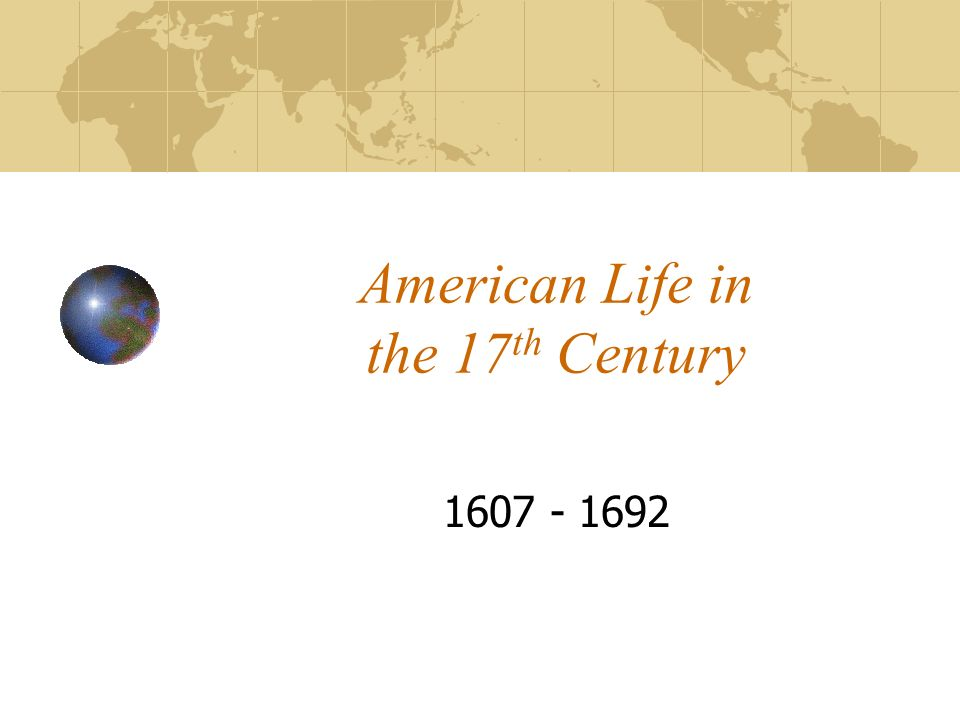 American Life in the 17th Century