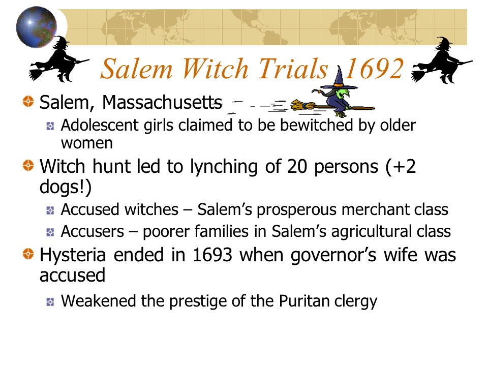 Salem Witch Trials 1692 Salem, Massachusetts