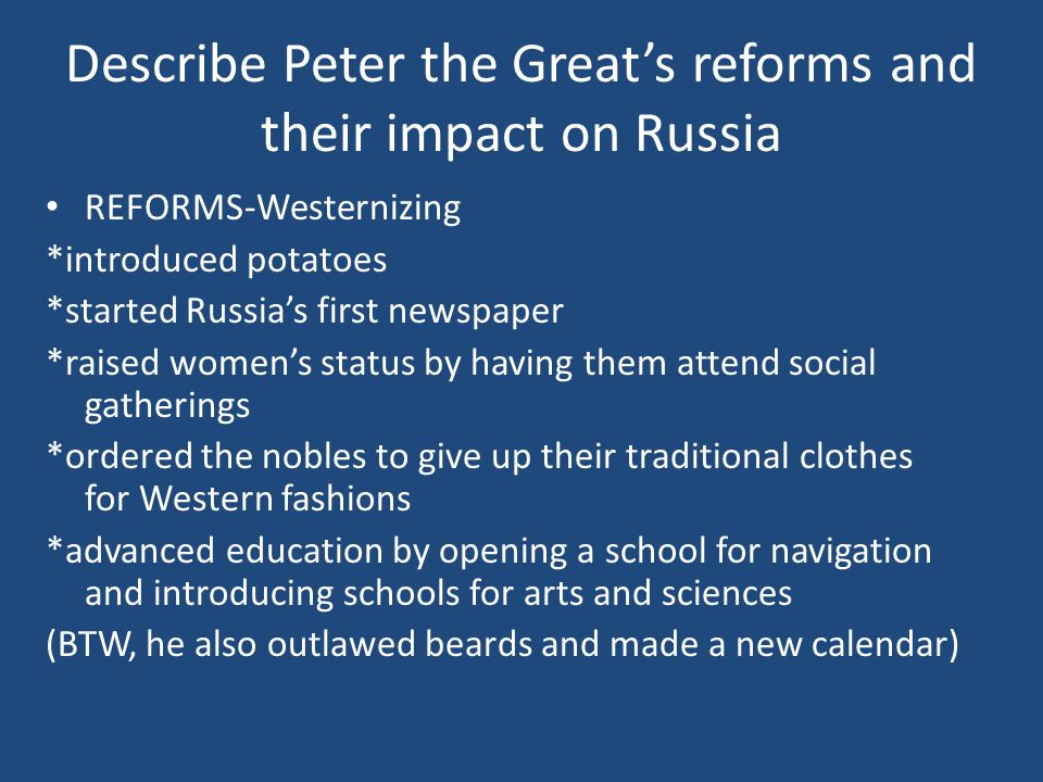 Describe Peter the Great's reforms and their impact on Russia