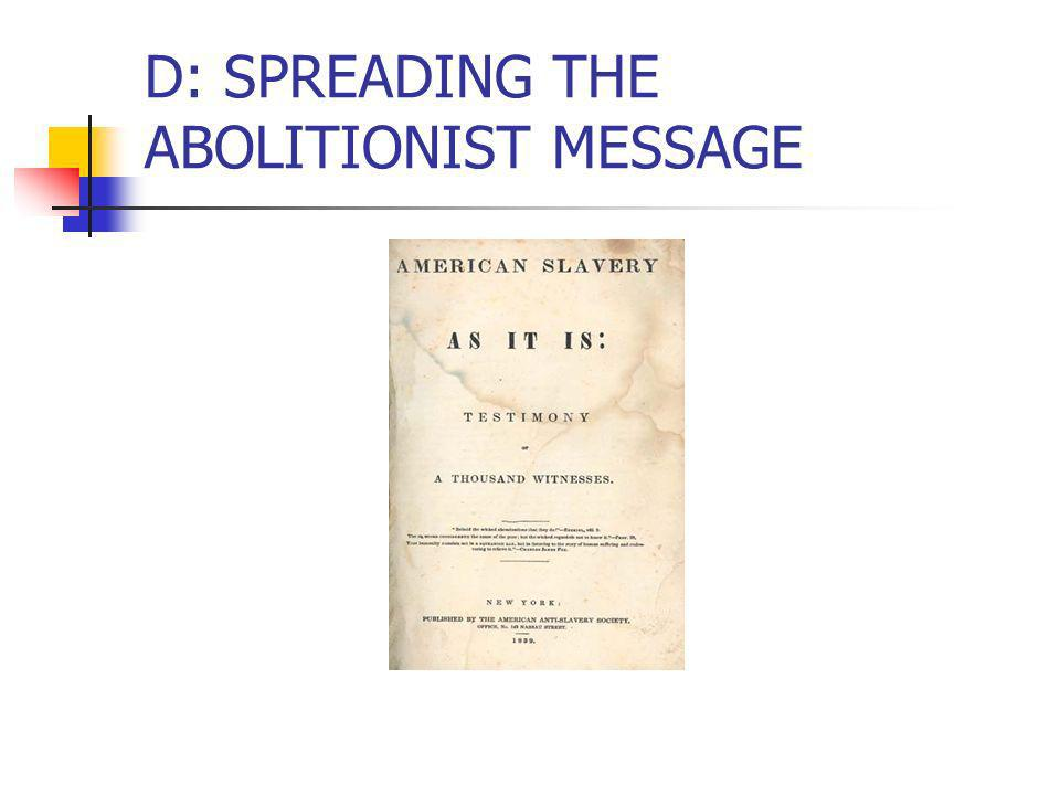 D: SPREADING THE ABOLITIONIST MESSAGE