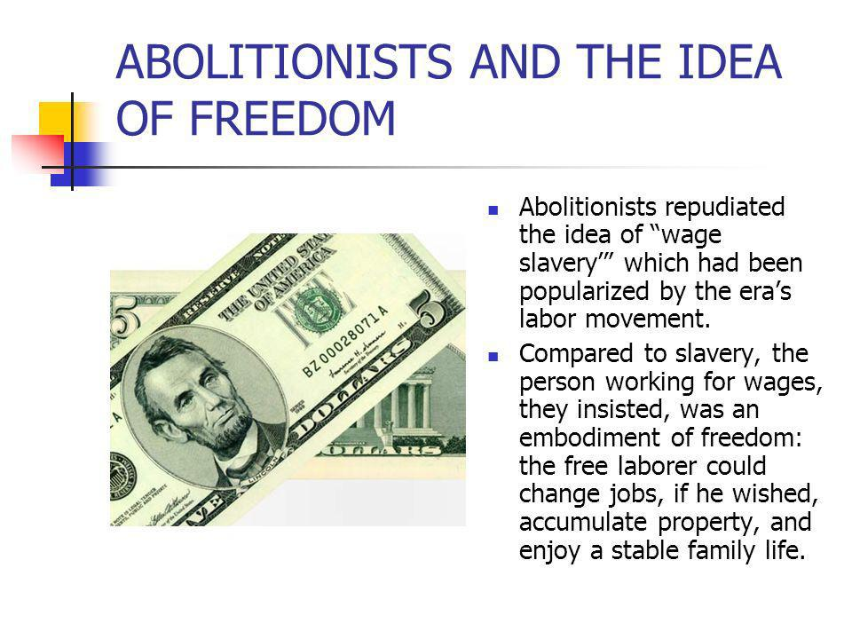 ABOLITIONISTS AND THE IDEA OF FREEDOM