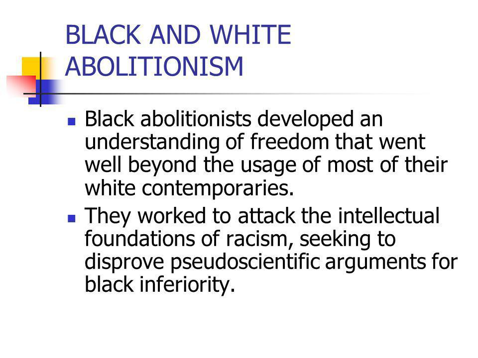 BLACK AND WHITE ABOLITIONISM