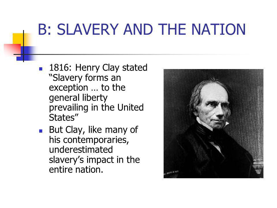 B: SLAVERY AND THE NATION
