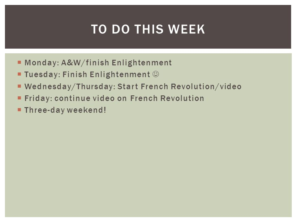 To do this week Monday: A&W/finish Enlightenment