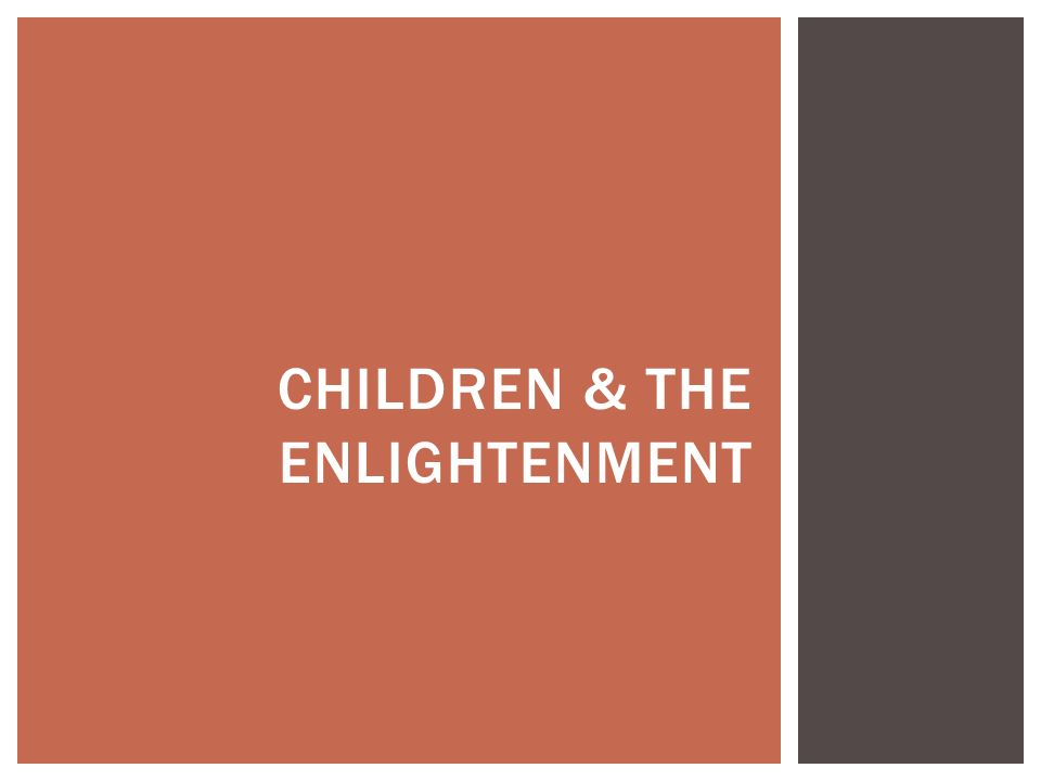 Children & the Enlightenment