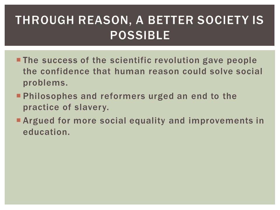 Through reason, a better society is possible