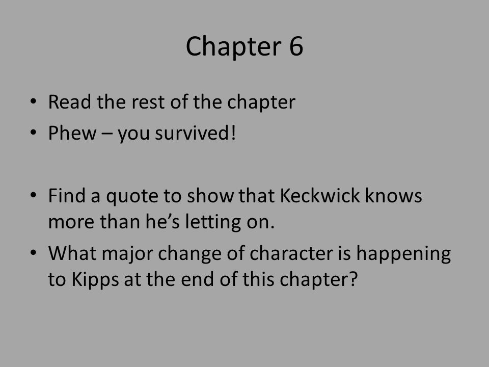 Chapter 6 Read the rest of the chapter Phew – you survived!