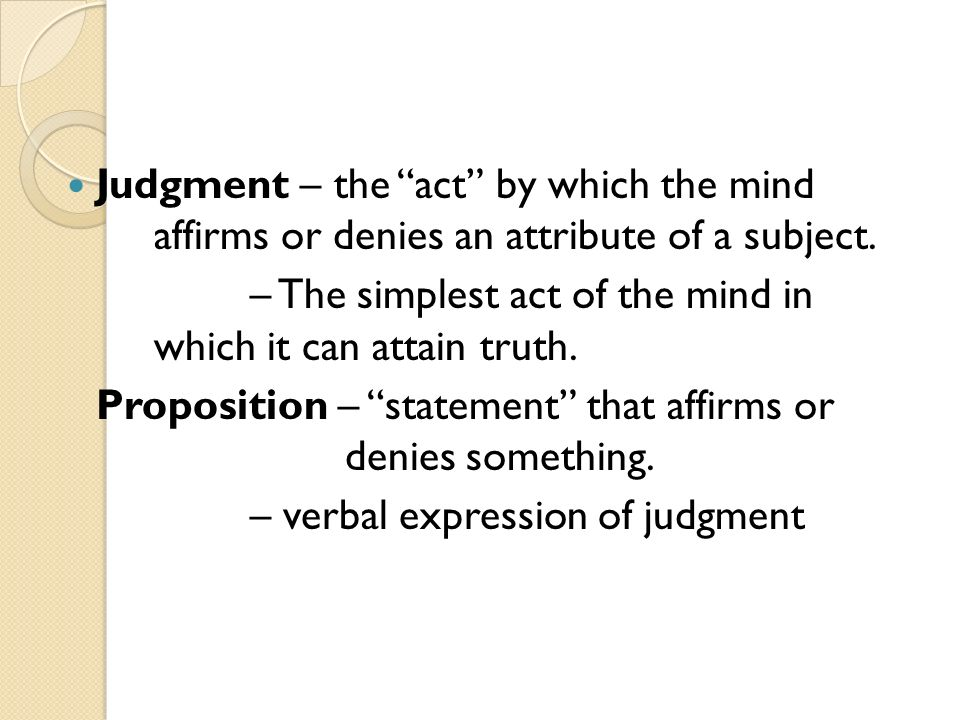 Judgment – the act by which the mind