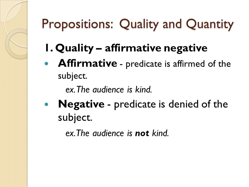 Propositions: Quality and Quantity