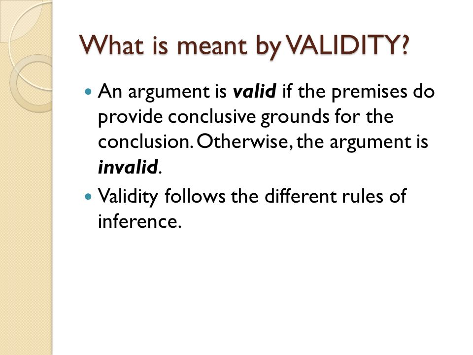 What is meant by VALIDITY