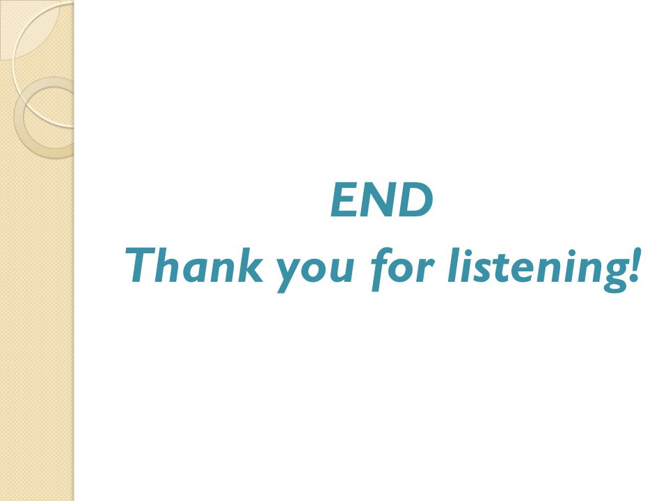 END Thank you for listening!