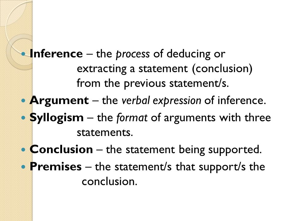 Inference – the process of deducing or
