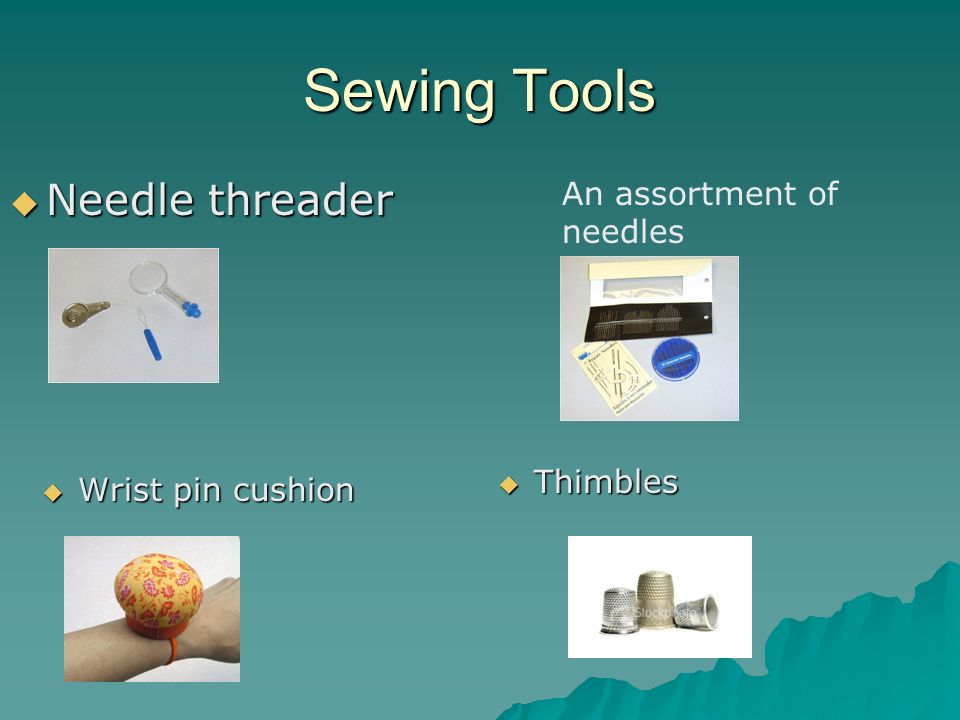 Sewing Tools Needle threader An assortment of needles Thimbles