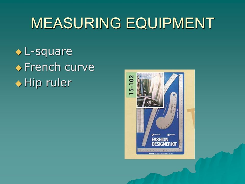 MEASURING EQUIPMENT L-square French curve Hip ruler