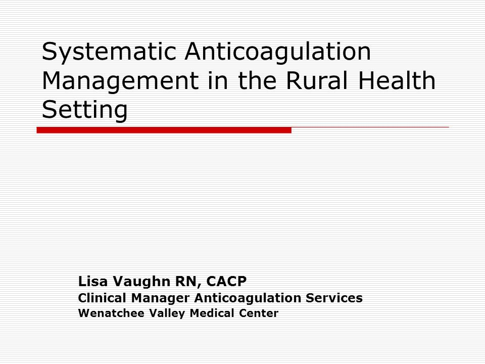 Systematic Anticoagulation Management in the Rural Health Setting