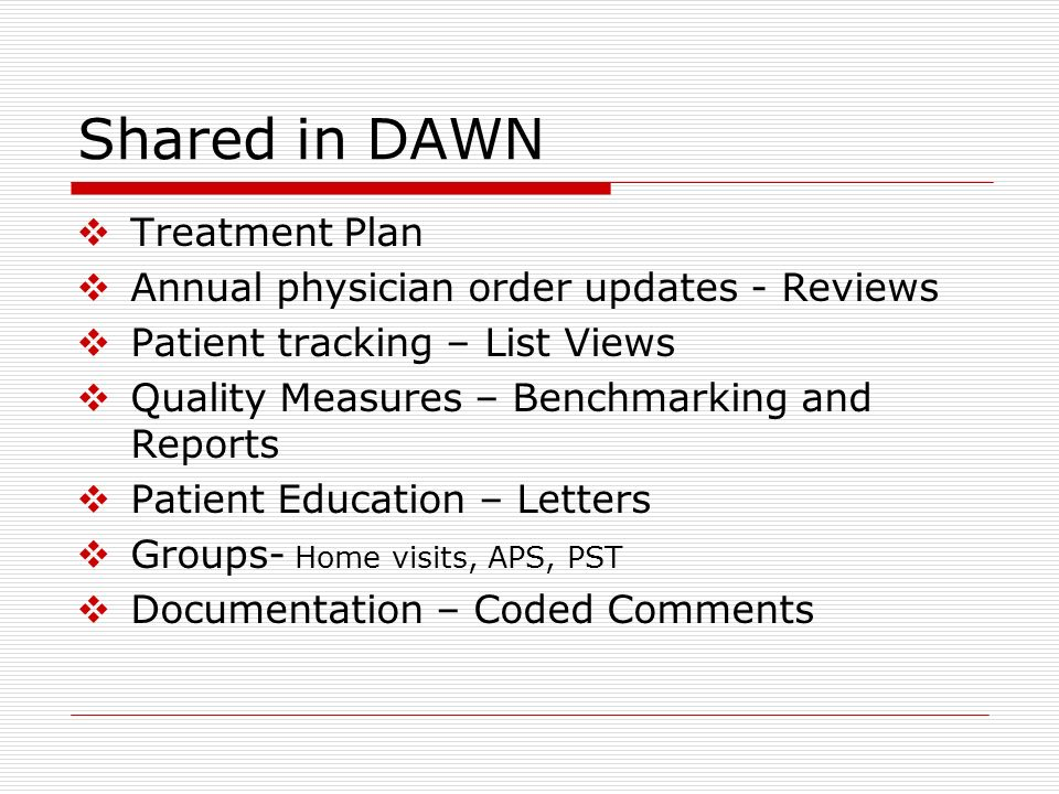 Shared in DAWN Treatment Plan Annual physician order updates - Reviews