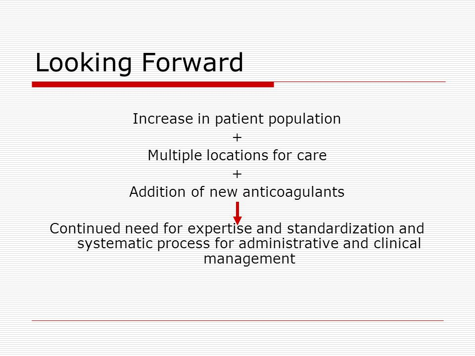 Looking Forward Increase in patient population +