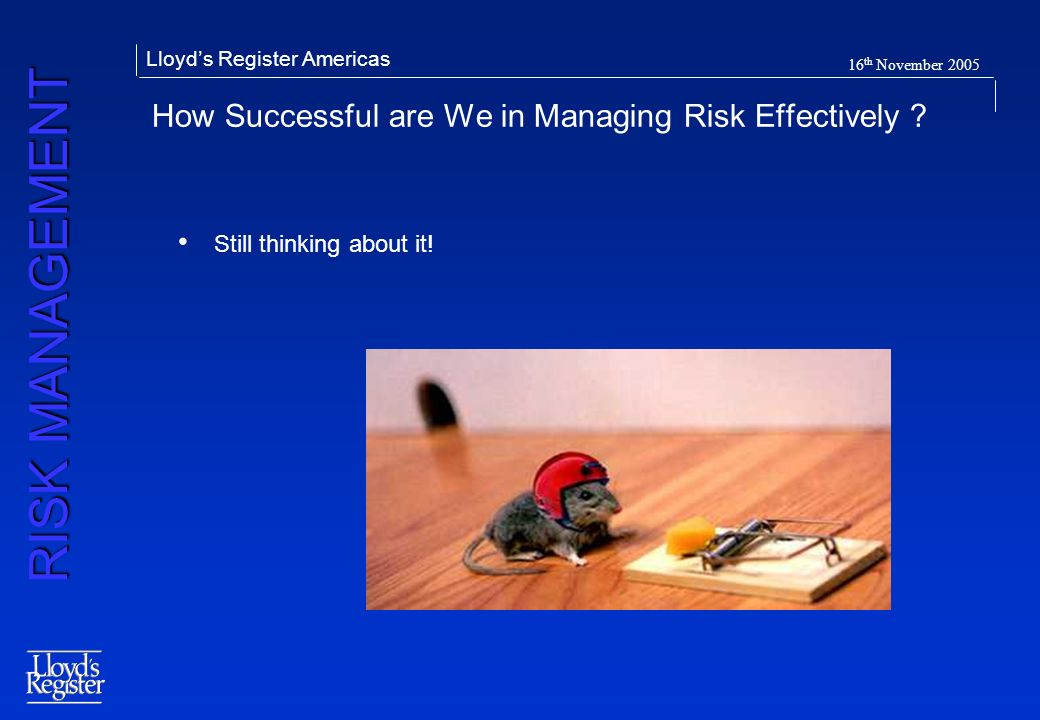How Successful are We in Managing Risk Effectively