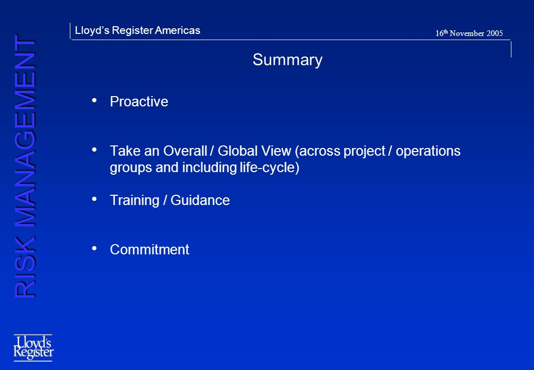 Summary Proactive. Take an Overall / Global View (across project / operations groups and including life-cycle)