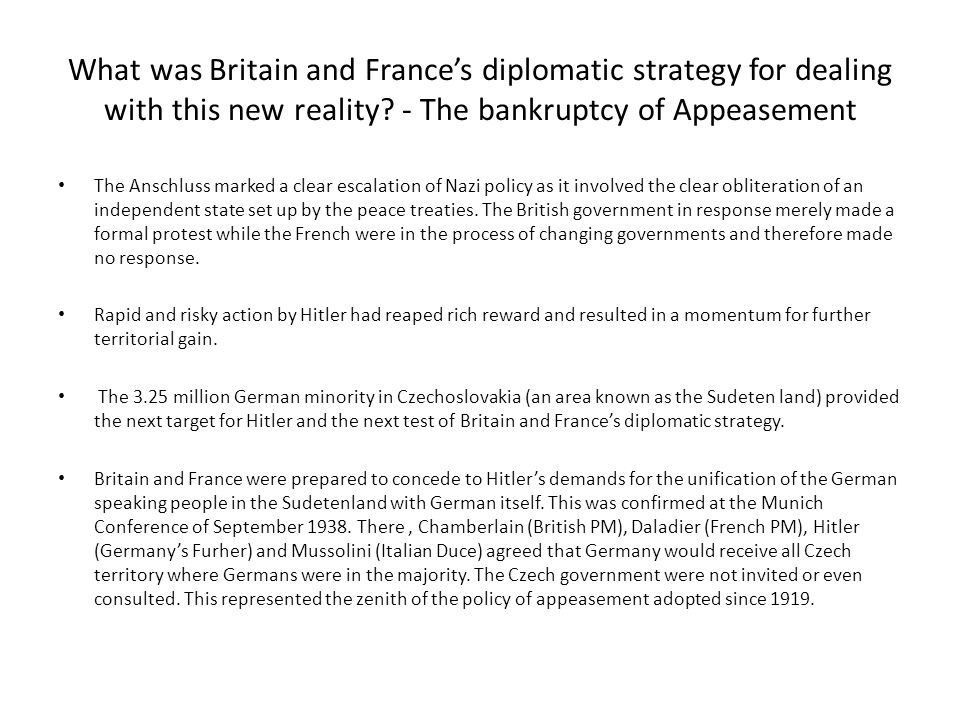 What was Britain and France's diplomatic strategy for dealing with this new reality - The bankruptcy of Appeasement