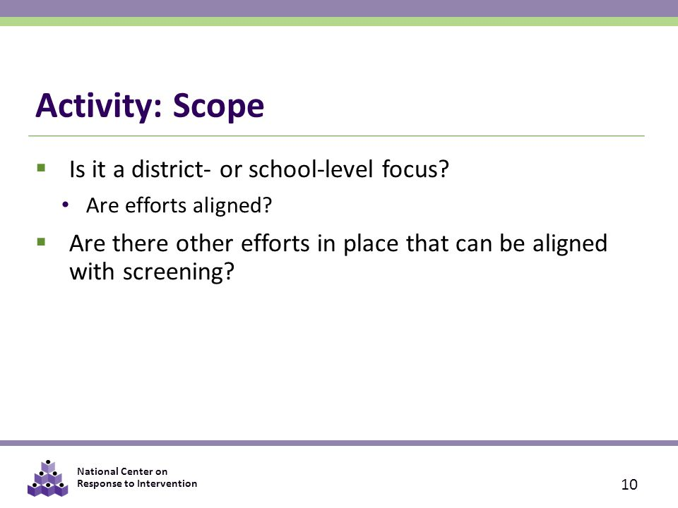 Activity: Scope Is it a district- or school-level focus