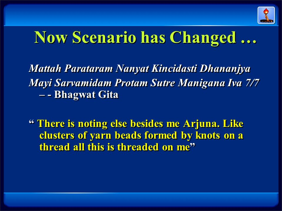 Now Scenario has Changed …