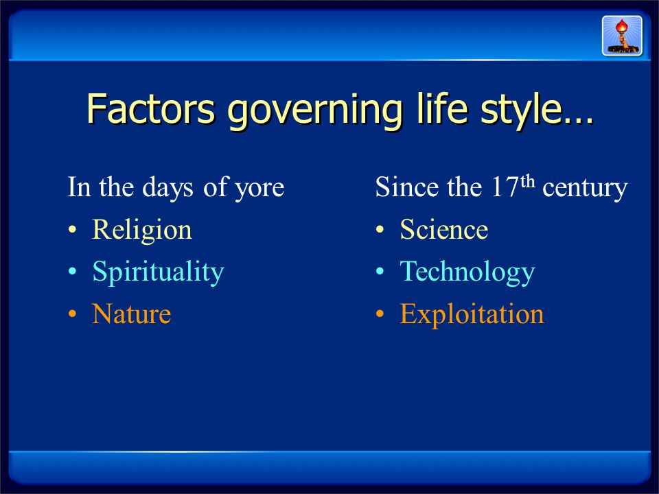 Factors governing life style…