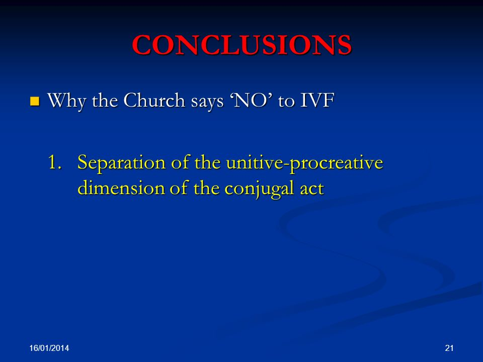CONCLUSIONS Why the Church says 'NO' to IVF