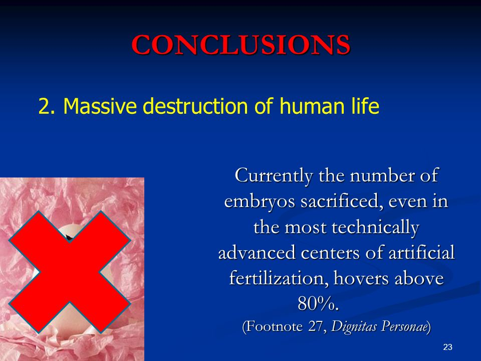 CONCLUSIONS 2. Massive destruction of human life