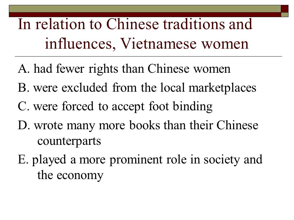In relation to Chinese traditions and influences, Vietnamese women