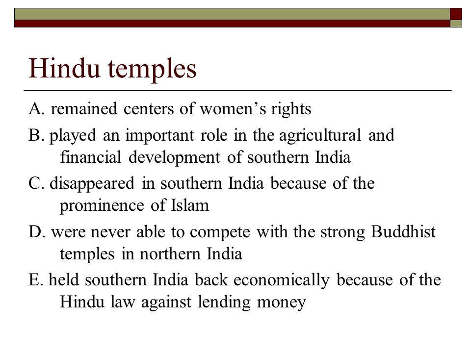 Hindu temples A. remained centers of women's rights