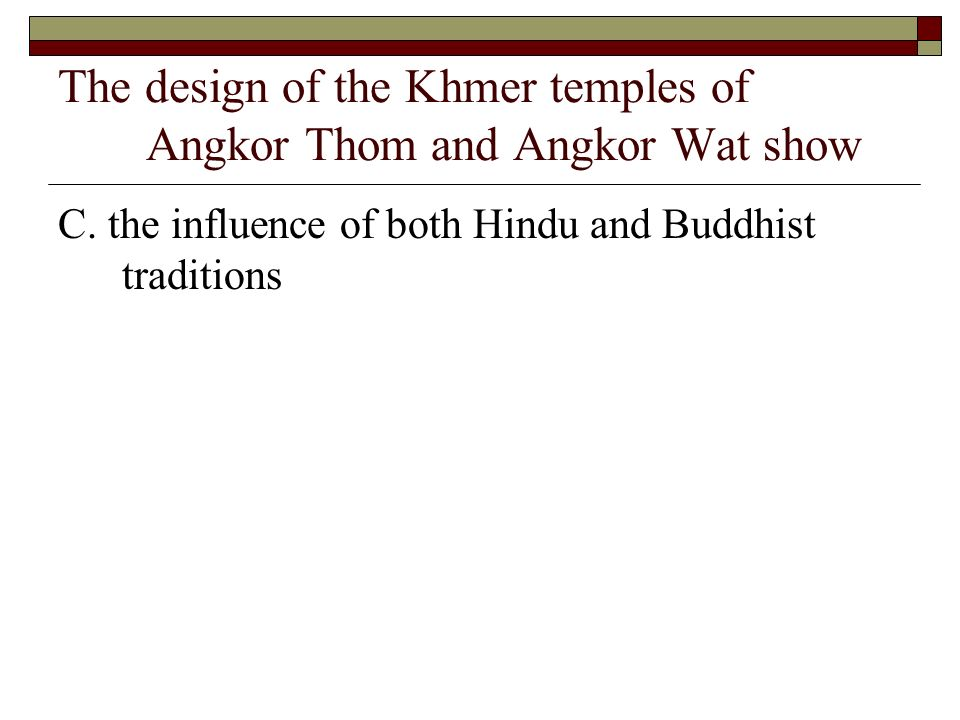 The design of the Khmer temples of Angkor Thom and Angkor Wat show