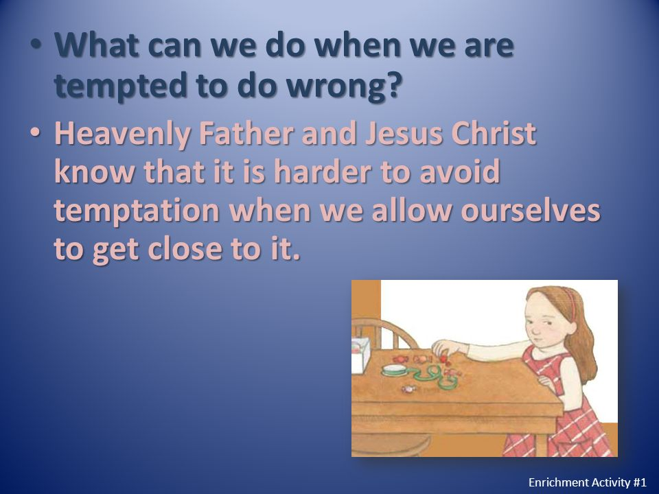 What can we do when we are tempted to do wrong