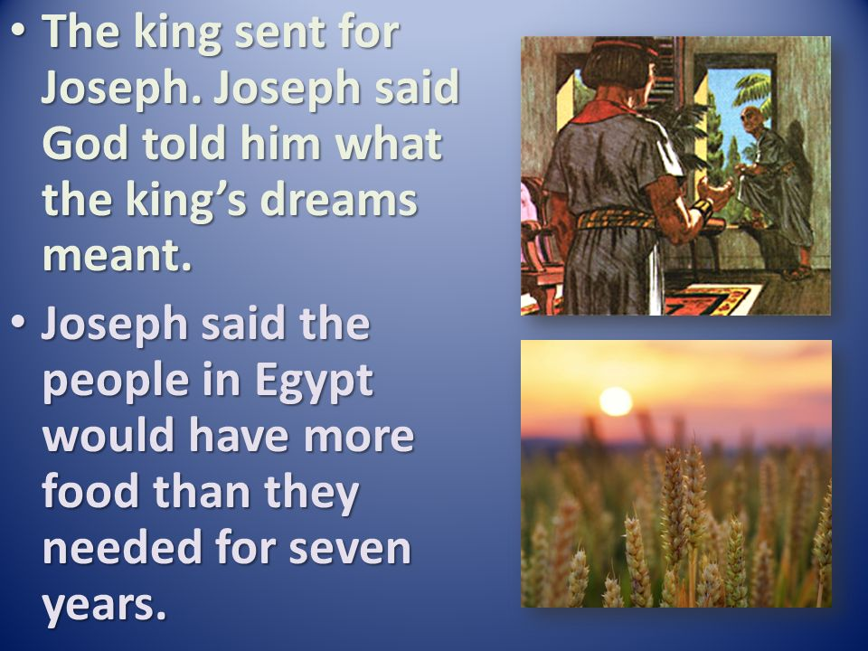 The king sent for Joseph