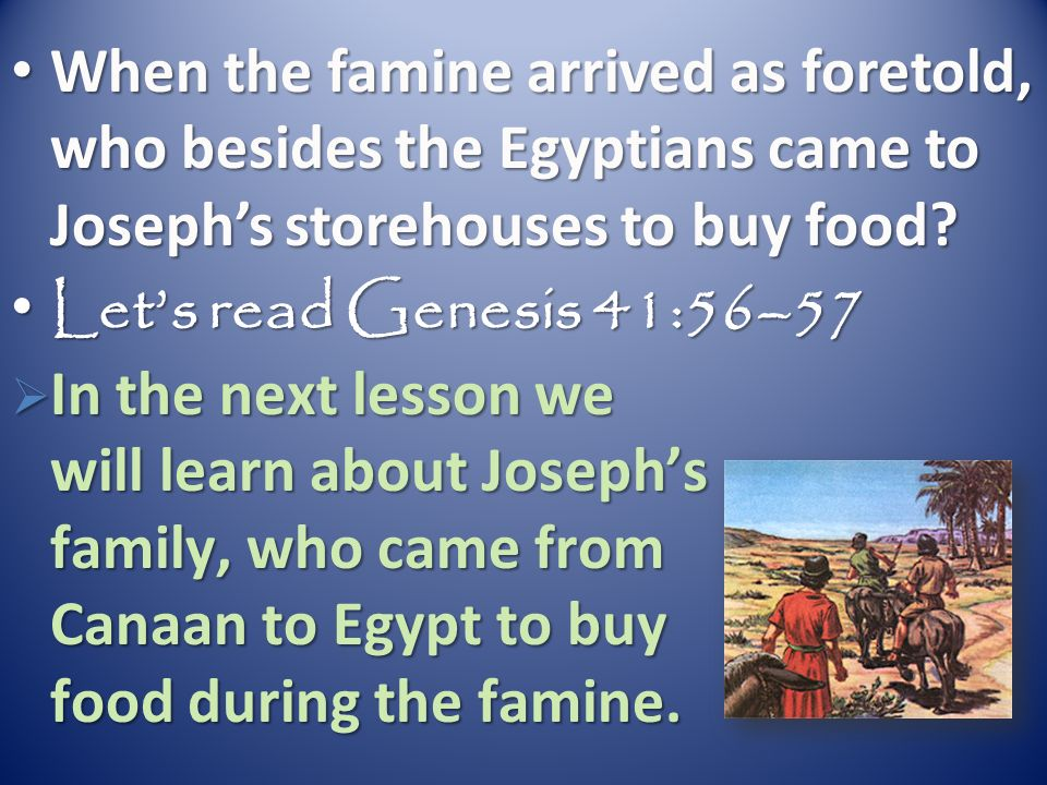 When the famine arrived as foretold, who besides the Egyptians came to Joseph's storehouses to buy food