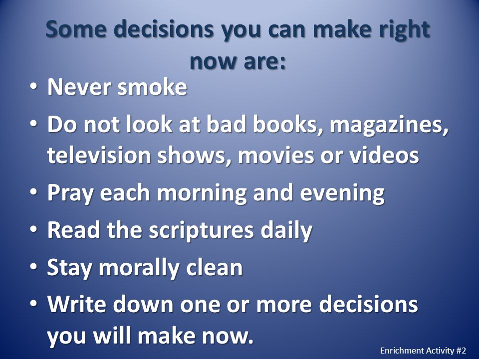Some decisions you can make right now are: