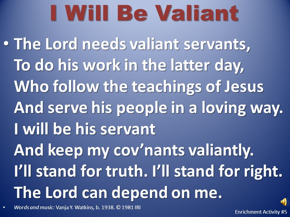 I Will Be Valiant