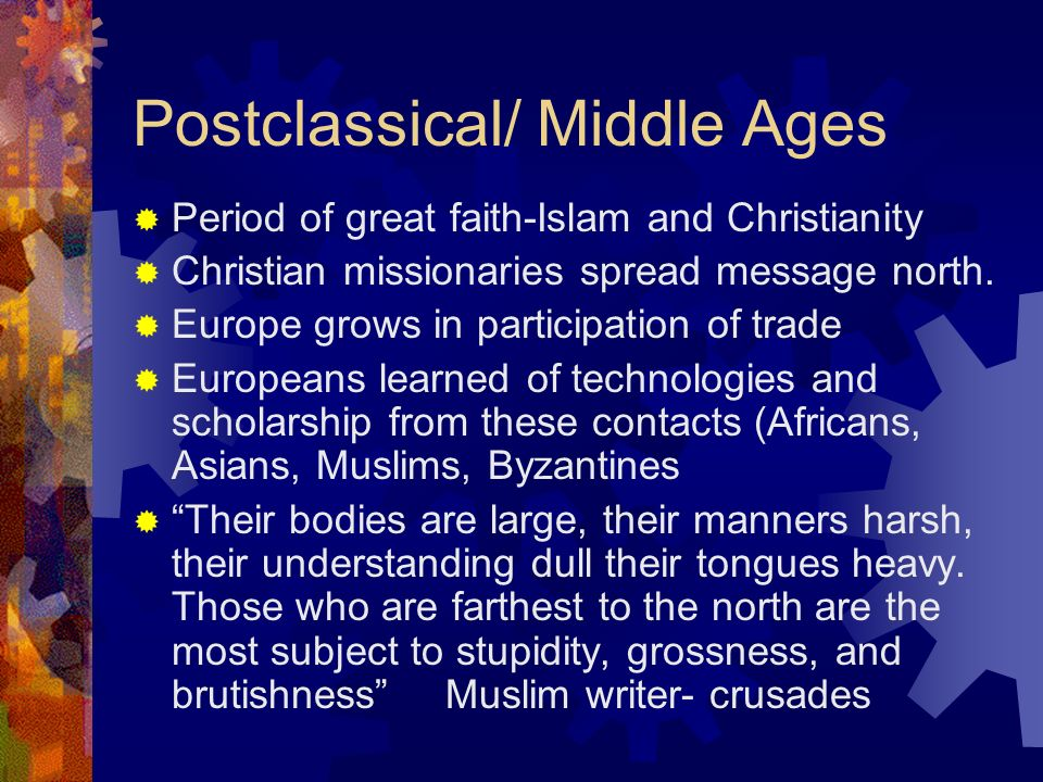 Postclassical/ Middle Ages