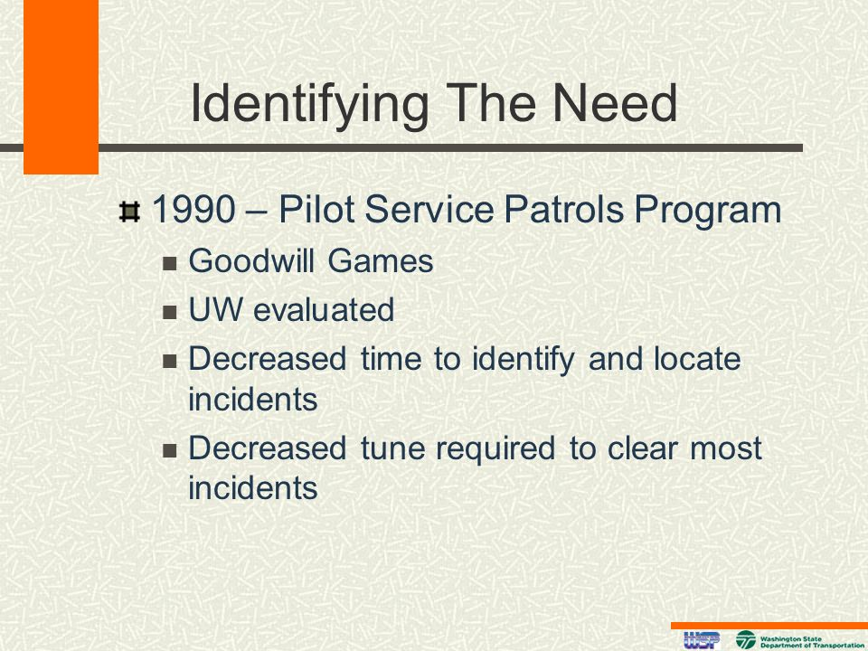 Identifying The Need 1990 – Pilot Service Patrols Program