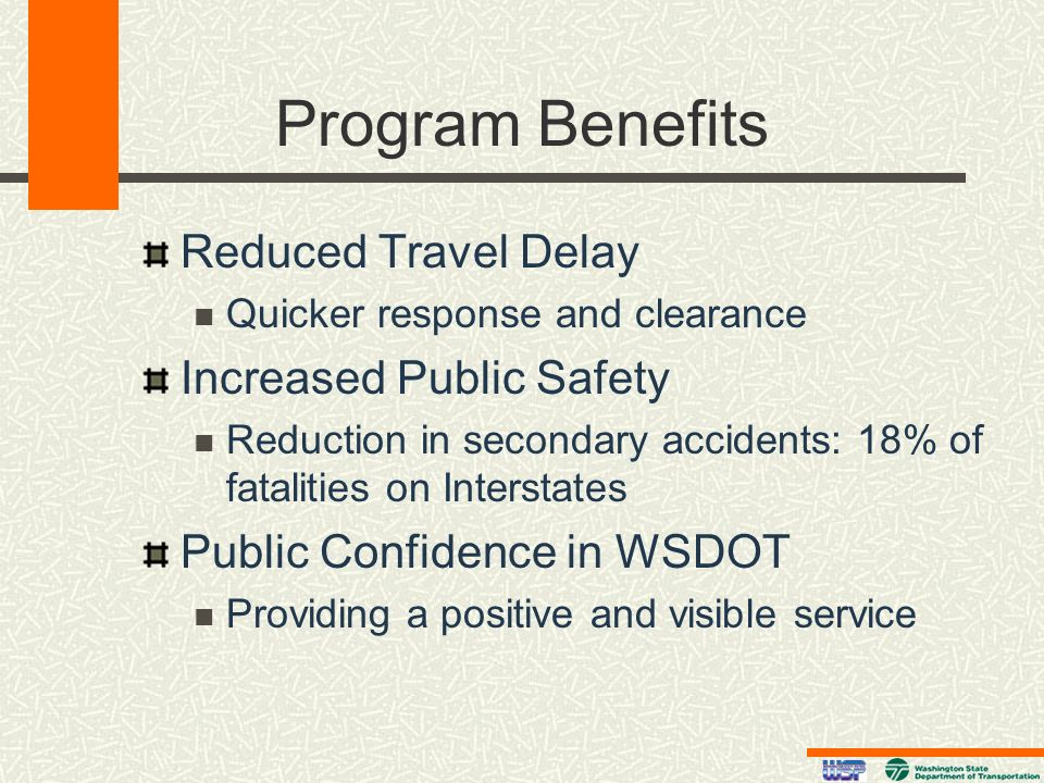 Program Benefits Reduced Travel Delay Increased Public Safety