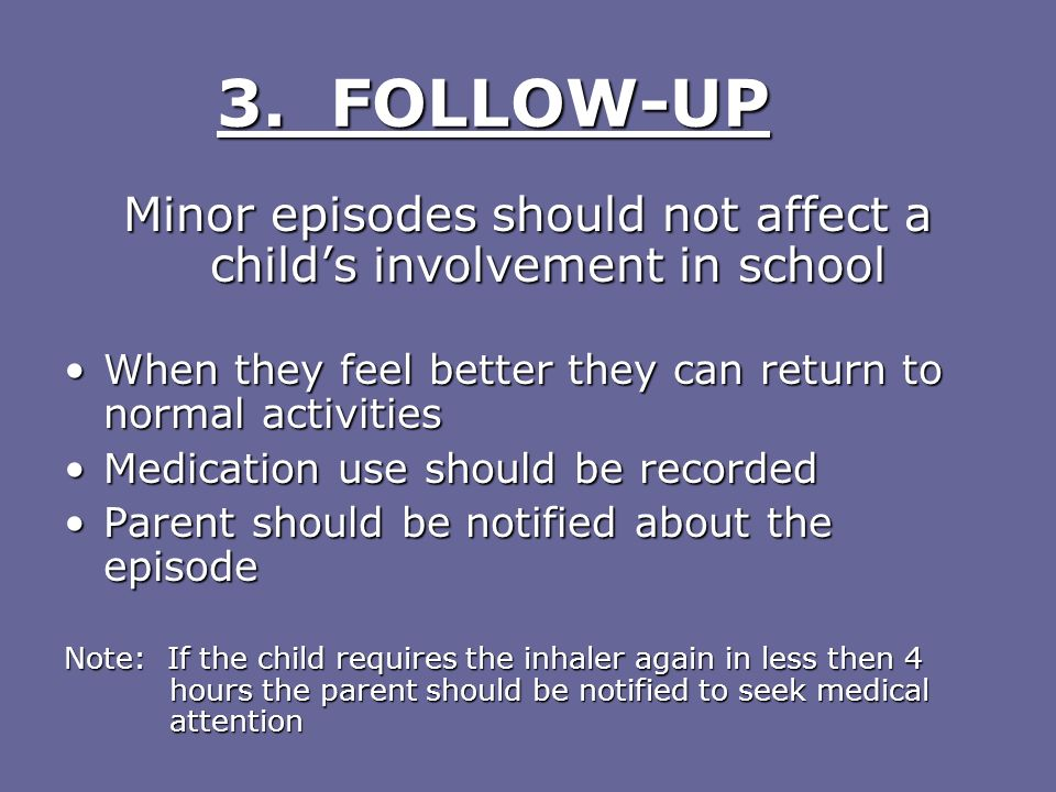 Minor episodes should not affect a child's involvement in school