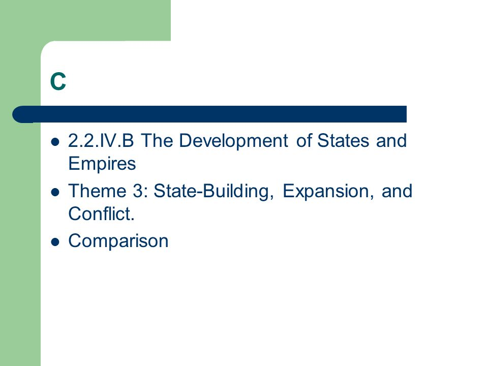 C 2.2.IV.B The Development of States and Empires