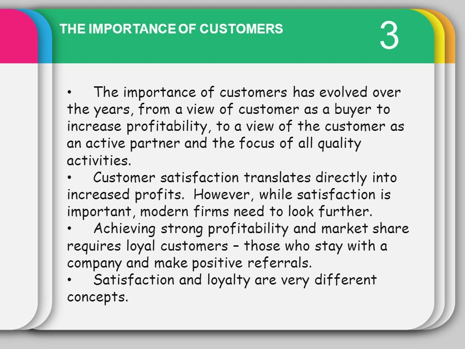 3 THE IMPORTANCE OF CUSTOMERS.